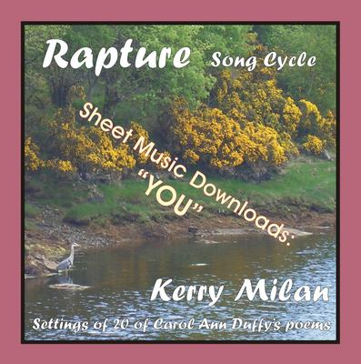 Picture of Sheet music  for female vocal and piano by Carol Ann Duffy and Kerry Milan. Rapture Song Cycle for Female Voice and Pianoforte: 20 settings of the poetry of Carol Ann Duffy.  Range: C4 to B5 with ossia. 1: You  (1st of 52) - the original tone row is introduced.