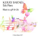 "Picture of A brand new CD for 2017!! 'Music Is A Gift For Life'----A unique collection of fourteen original piano compositions in a Contemporary Classical style. ""Beautiful piano music to treasure"" Artist: Kerry Barnes"