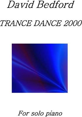 Picture of Sheet music  by David Bedford. 'Trance Dance 2000' for piano solo.