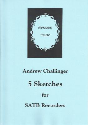 "Picture of Sheet music  for descant recorder, treble recorder, tenor recorder and bass recorder by Andrew Challinger. Five short pieces using ""extended"" techniques,designed for players with limited experience. Some challenges in terms of ensemble but not  particularly difficult."