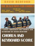 Picture of Sheet music  for chorus, soprano, alto, tenor, bass and piano by David Bedford. 'Here Today', 'Disney Girls', 'California Girls' and 'God Only Knows' by the Beach Boys arranged for chorus and piano.