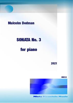 Picture of Sheet music  by Malcolm Dedman. My third sonata for piano is a memorial piece for my late wife. It is in four contrasting movements.