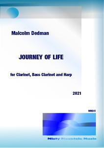 Picture of Sheet music  by Malcolm Dedman. 'Journey of Life' is for clarinet in B flat, bass clarinet and harp. It expresses the lessons we learn in the course of our lives, and ends with the joy of overcoming the challenges.