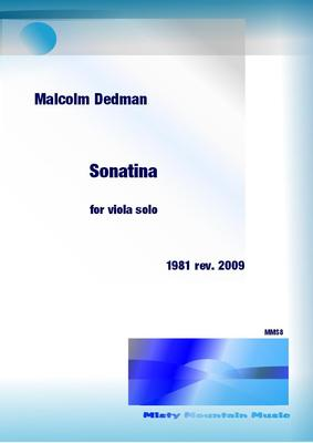 Picture of Sheet music  by Malcolm Dedman. This Sonatina for solo viola was written in 1981, revised in 2009.  It has three short contrasted movements and ends in a dance-like allegro.