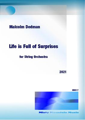 Picture of Sheet music  for violin, violin, viola, cello and double bass by Malcolm Dedman. This is a one-movement piece for string orchestra full of exciting rhythms. It reflects the many surprises life has to offer, both good and bad.