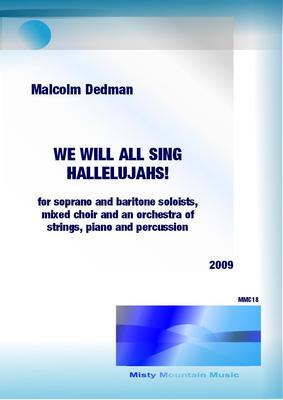 Picture of Sheet music  for chorus, soprano, baritone, violin, violin, viola, cello and percussion by Malcolm Dedman. This is best described as a Canticle, a setting of a poem describing the positive effect of spreading the Holy Scriptures to all people. It is for two soloists, choir, strings and percussion.