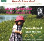 Picture of Song cycle comprising settings of 16 of Elizabeth Barrett Browning's famous love sonnets performed by mezzo Yvonne Howard and pianist Scott Mitchell. Recorded July 2013 RNCM Manchester. Duration c. 42 minutes  part one c.19 minutes